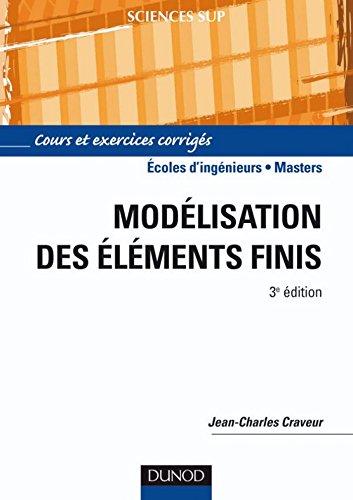 Modlisation par lments finis - 3e d. : Cours et exercices corrigs (Sciences de l'ingnieur)