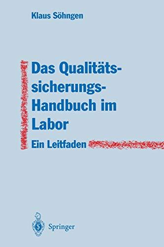 Das Qualitätssicherungs-Handbuch im Labor -