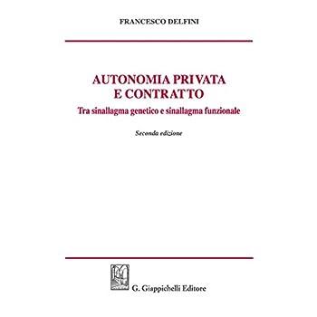 Autonomia Privata E Contratto. Tra Sinallagma Genetico E Sinallagma Funzionale