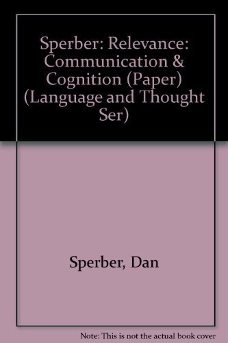 Relevance: Communication and Cognition (Language and Thought Ser) by Sperber, Dan, Wilson, Deidre (1986) Paperback