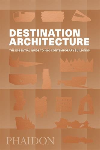 Destination Architecture: The Essential Guide to 1000 Contemporary Buildings por Phaidon Editors