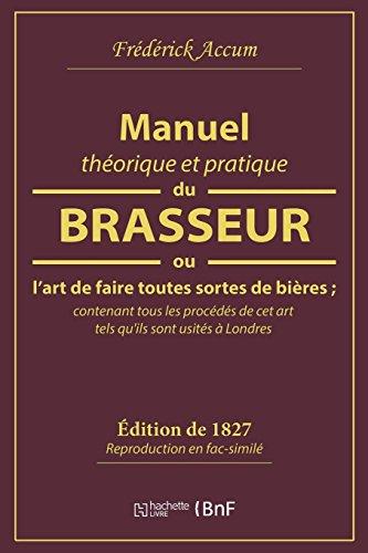 Manuel théorique et pratique du brasseur, ou L'art de faire toutes sortes de bière