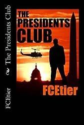 [ THE PRESIDENTS CLUB ] Etier, Fc (AUTHOR ) Nov-09-2013 Paperback