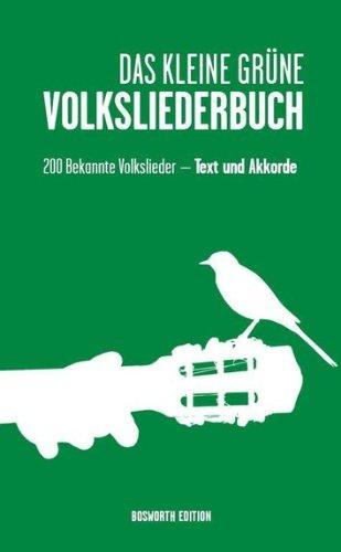Das kleine grüne Volksliederbuch: 200 beliebte deutsche und internationale Volkslieder [Musiknoten] Melodie, Text und Akkorde