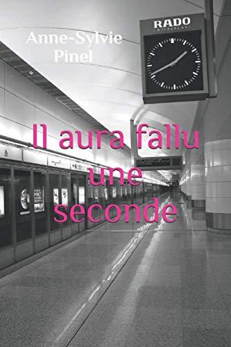 Il aura fallu une seconde