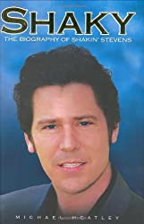 Shaky: The Biography of Shakin' Stevens by Michael Heatley (2005-10-20)