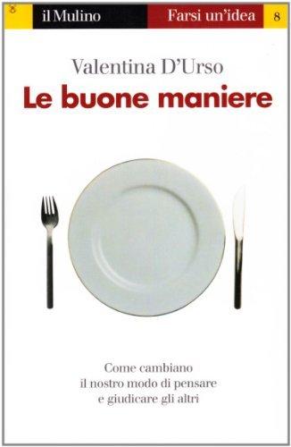 Le Buone Maniere Farsi Un Idea Vol 8 Italian Edition Ebook