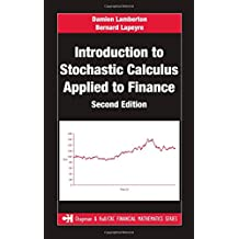 Introduction to Stochastic Calculus Applied to Finance (Chapman and Hall/CRC Financial Mathematics Series)