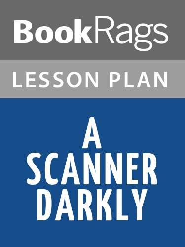 Lesson Plan A Scanner Darkly by Philip K. Dick (English Edition) (Scanner-plan)