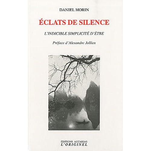 Eclats de silence : L'indicible simplicité d'être