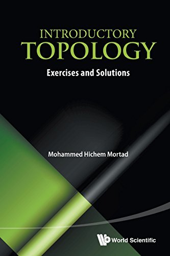Introductory Topology: Exercises And Solutions by Mohammed Hichem Mortad (2014-02-28)