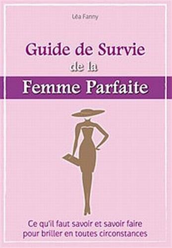 Le guide de survie de la femme parfaite