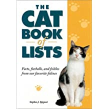 The Cat Book of Lists: Facts, Furballs and Foibles from Our Favourite Felines by Stephen J. Spignesi (2001-10-31)