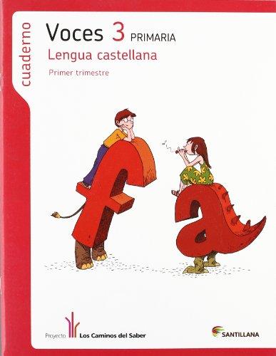 CUADERNO LENGUA VOCES 3 PRIMARIA 1 TRIM LOS CAMINOS DEL SABER - 9788468003948
