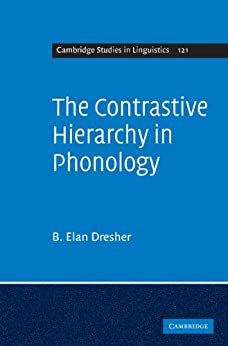 The Contrastive Hierarchy in Phonology par [Dresher, B. Elan]