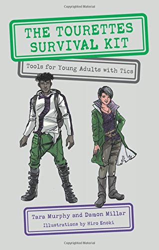 The Tourettes Survival Kit: Tools for Young Adults with Tics