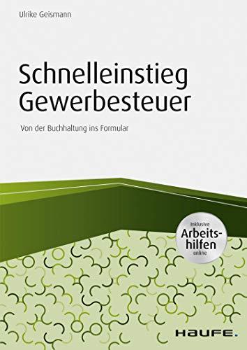 Schnelleinstieg Gewerbesteuer - inkl. Arbeitshilfen online: Von der Buchhaltung ins Formular (Haufe Fachbuch)