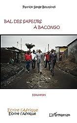 Bal des sapeurs à Bacongo: nouvelles