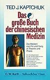 Das grosse Buch der chinesischen Medizin: Die Medizin von Yin und Yang in Theorie und Praxis (O. W. Barth im Scherz Verlag)