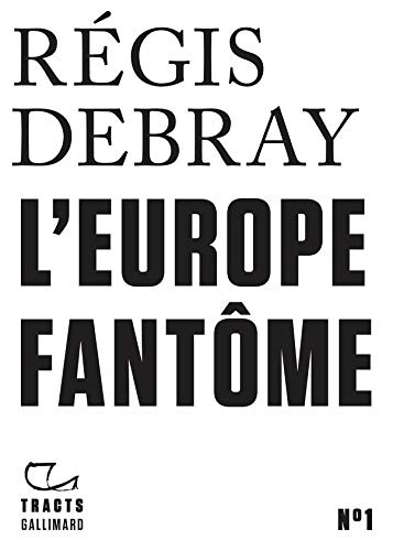 Tracts (N°1) - L'Europe fantôme par  Editions Gallimard