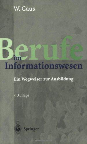 Berufe im Informationswesen: Ein Wegweiser zur Ausbildung (German Edition)