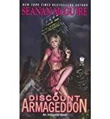 [Discount Armageddon] [by: Seanan McGuire]
