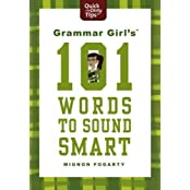 Grammar Girl's 101 Words to Sound Smart (Quick & Dirty Tips) by Mignon Fogarty (2011-11-08)