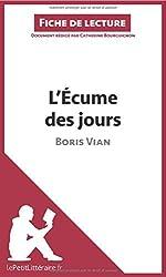 L'Écume des jours de Boris Vian (Fiche de lecture): Résumé Complet Et Analyse Détaillée De L'oeuvre