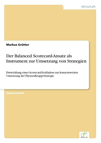 der-balanced-scorecard-ansatz-als-instrument-zur-umsetzung-von-strategien-entwicklung-eines-scorecar