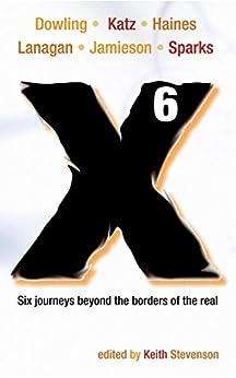 X6: A Novellanthology by [Lanagan, Margo, Haines, Paul, Jamieson, Trent]
