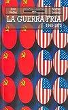 La Guerra Fría (Iniciación a la historia)