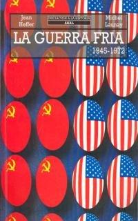 La Guerra Fría (Iniciación a la historia) por Jean Heffer