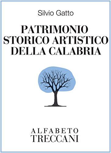 Patrimonio storico artistico della Calabria (Alfabeto Treccani) Patrimonio storico artistico della Calabria (Alfabeto Treccani) 41Kd 2BqLs7dL