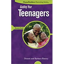 Guiding Your Teenagers (Homebuilders Parenting) by Barbara Rainey (2003-06-01)