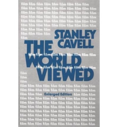 [(The World Viewed: Reflections on the Ontology of Film )] [Author: Stanley Cavell] [Jul-1980] (Cavell On Film)