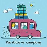 WE DRIVE US CAMPING: Ein Comic-Art Notizbuch für mehr bewusstes Sein, Freude und Kreativität im Leben | Ein super Geschenk für Camper, Glamper, Vanlife Fans und alle, die es noch werden wollen.