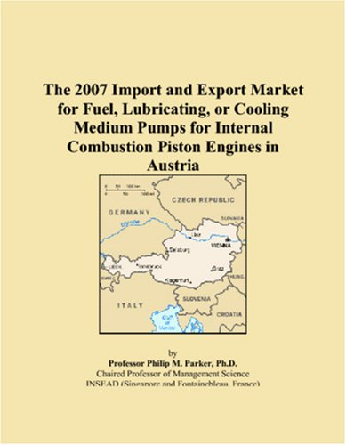 The 2007 Import and Export Market for Fuel, Lubricating, or Cooling Medium Pumps for Internal Combustion Piston Engines in Austria