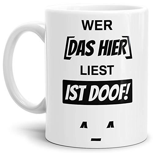 Tassendruck Spruch-Tasse Wer Das Liest ist Doof Weiss - Kaffee-Tasse/Mug/Cup/Becher/Lustig/Witzig/Fun/Statement Qualität - 25 Jahre Erfahrung