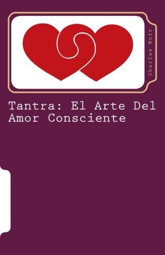 Tantra el arte del amor consciente por Charles Muir
