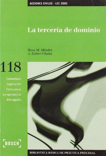La tercería de dominio - Lec 2000: Biblioteca Básica de Práctica Procesal n 118