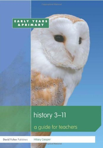 History 3-11: A guide for teachers (Primary 5-11 Series) by Hilary Cooper (2007-03-29)