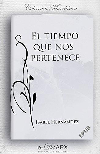 El tiempo que nos pertenece (Miscelánea nº 3) por Isabel Hernández