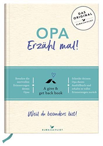 Opa, erzähl mal!   Elma van Vliet: Das Erinnerungsalbum deines Lebens (Ersten Mal Vater Geschenke)