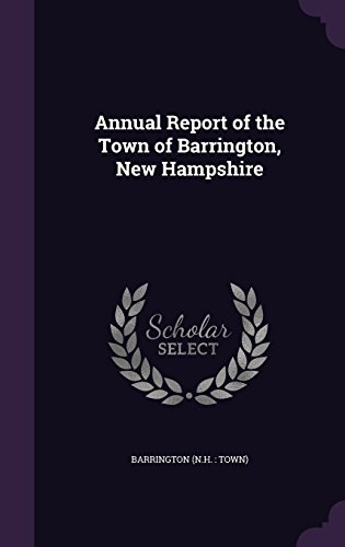 Annual Report of the Town of Barrington, New Hampshire