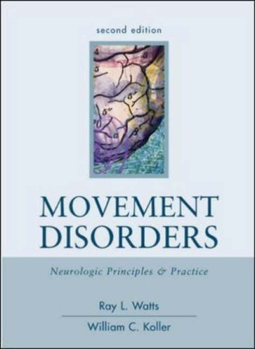 Movement Disorders: Neurologic Principles & Practice, Second Edition: Neurologic Principles and Practice by Ray L. Watts (2004-04-01)