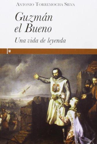 Guzmán El Bueno. Una Vida De Leyenda (Ultramarina (almed)) por ANTONIO TORREMOCHA SILVA