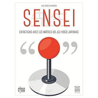 Sensei, dialogues avec les maîtres du jeu vidéo japonais
