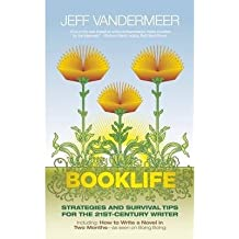 [{ Booklife: Strategies and Survival Tips for the 21st-Century Writer By VanderMeer, Jeff ( Author ) Oct - 01- 2009 ( Paperback ) } ]