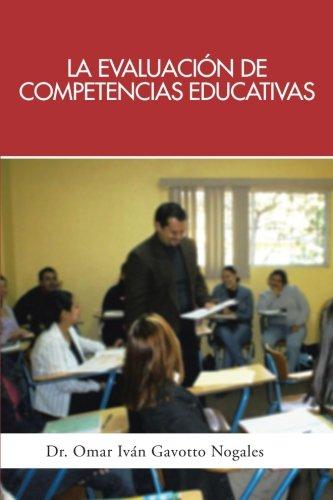 La Evaluacion de Competencias Educativas: Una Aplicacion de La Teoria Holistica de La Docencia Para Evaluar Competencias Desarrolladas a Traves de Pro