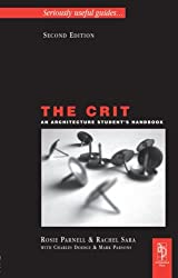 The Crit An Architecture Student's Handbook: Seriously Useful Guides (Architectural Students Handbooks)